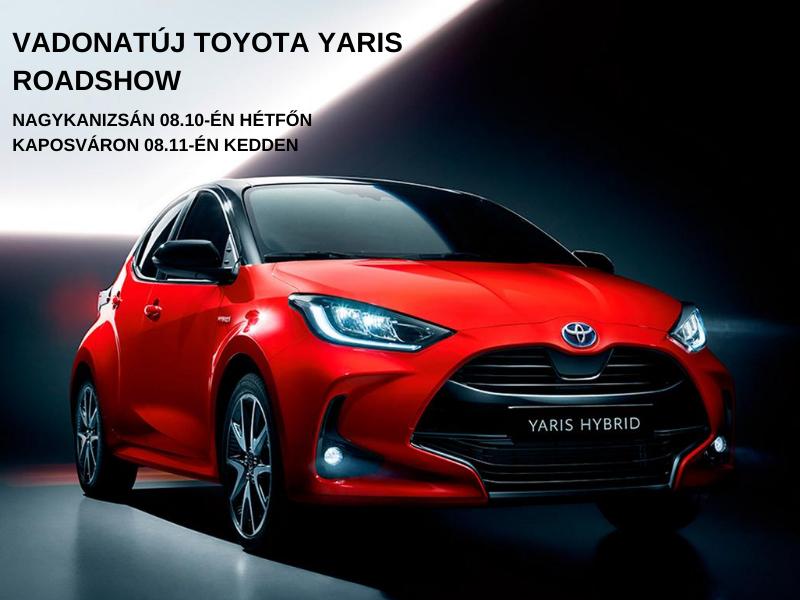 ÚJ Toyota Yaris Roadshow Nagykanizsán és Kaposváron